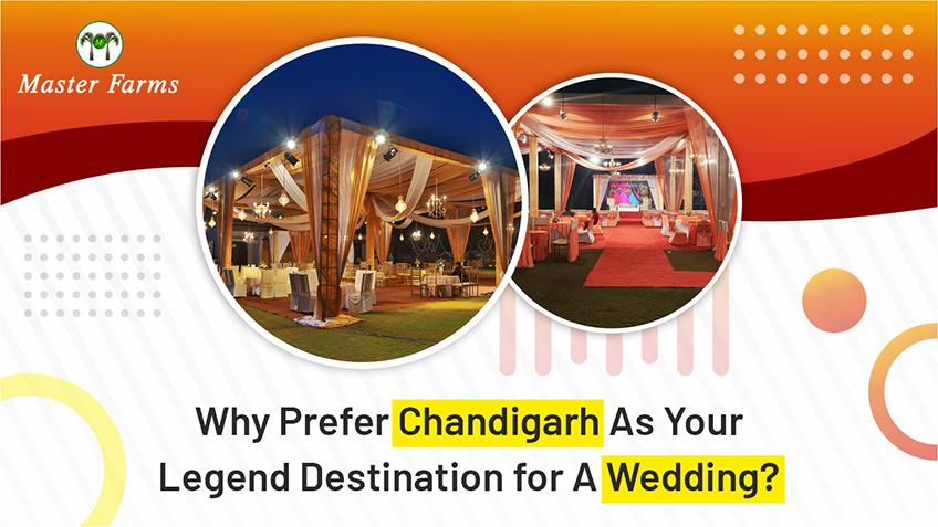 Why Prefer Chandigarh As A Legend Destination for A Wedding?